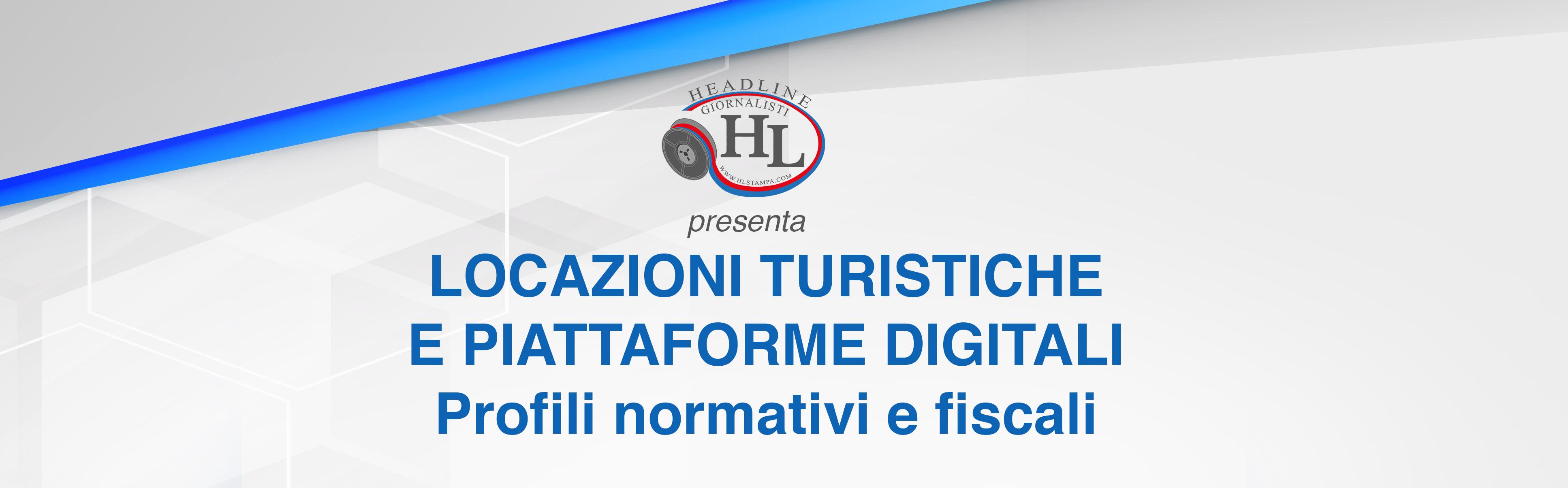 Locazioni turistiche e piattaforme digitali. Profili normativi e fiscali